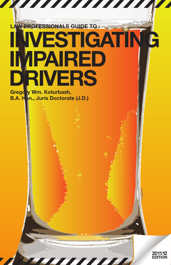 Greg Koturbash's Book - Investigating Impaired Drivers